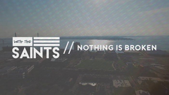 nothingisbroken With the Saints